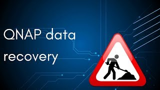 How to recover data from QNAP NAS