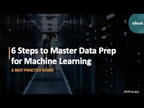 eBook: 6 Steps to Master Data Prep for Machine Learning - Best Practice Guide (Paxata)