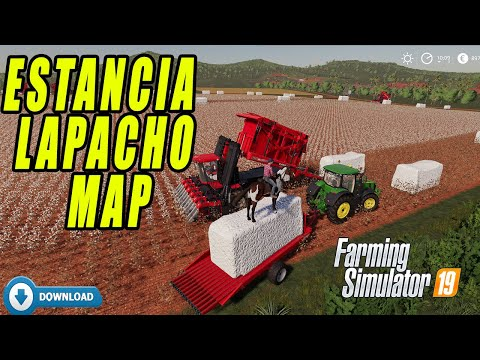 Faming Simulator 19 | New Map! Estancia Lapacho ! Very Very Cotton Bales