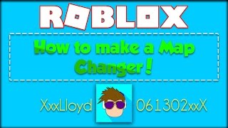 How to make a Map Changer Script in ROBLOX!