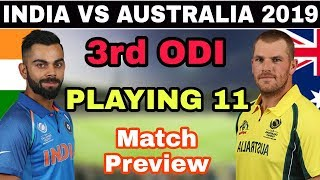 India Vs Australia 3rd ODI Match 2019 Playing 11 And Match Preview | India Playing Xi