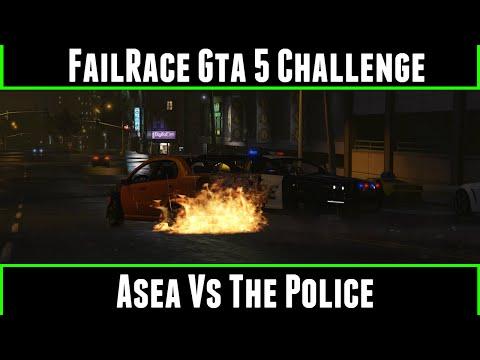 FailRace Gta 5 Challenge Asea Vs Police