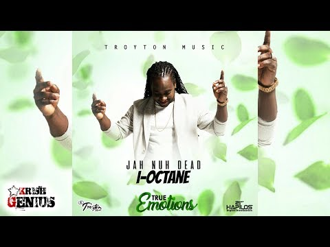 I-Octane - Jah Nuh Dead [True Emotions Riddim] July 2017