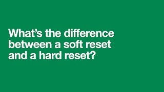 What's the difference? | Hard Reset and Soft Reset (Explained) | Support on Three