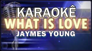 🎤 KARAOKÊ - What Is Love - Jaymes Young