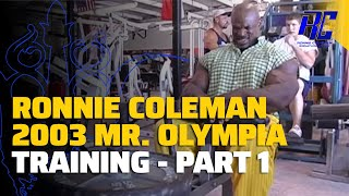 Ronnie Coleman 2003 Mr. Olympia Training | Part 1
