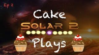 Solar 2 - Cake Plays - Ep 2: Three shining balls of Light!