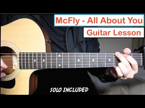 Mcfly All About You Guitar Lesson Tutorial How To Play Chords