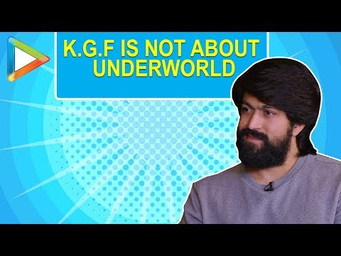 Yash: 'K.G.F is not about underworld, its not about slavery, its...' | K.G.F Chapter 1