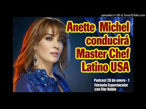 ANETTE MICHEL CONDUCIRÁ MASTER CHEF LATINO USA. FÓRMULA ESPECTACULAR 28 ENERO