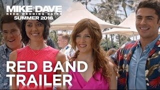 Mike & Dave Need Wedding Dates | Official Redband Trailer #2 | 2016