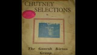 Apana Jai Bo - The Ganesh Kirtan Group Chutney Selections