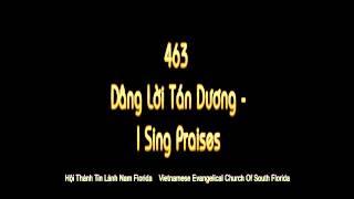 463 dang loi tan duong  I Sing Praises