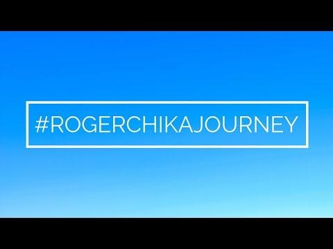 #ROGERCHIKAJOURNEY