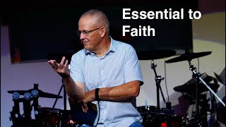 Essential to Faith