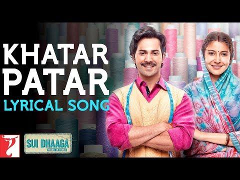 Lyrical: Khatar Patar | Sui Dhaaga - Made In India | Anushka | Varun | Anu Malik | Varun Grover