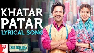 Lyrical: Khatar Patar | Sui Dhaaga - Made In India | Anushka | Varun | Anu Malik | Varun Grover