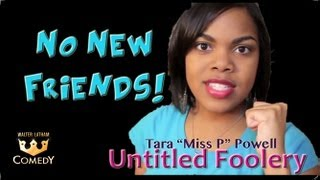 "Miss P ""No New Friends"" ""Untitled Foolery"" #51"