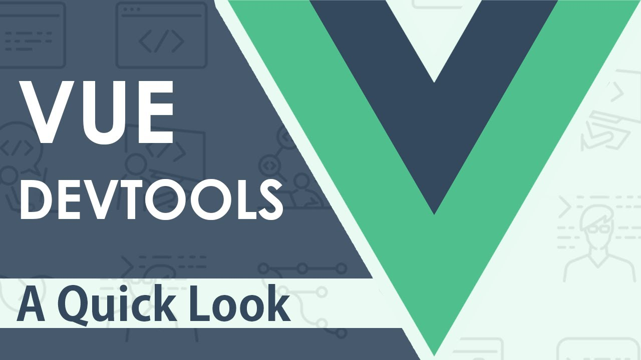 Vue Devtools 5 A Quick Look!