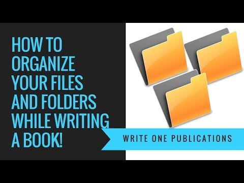 How To Organize Your Files And Folders While Writing A Book