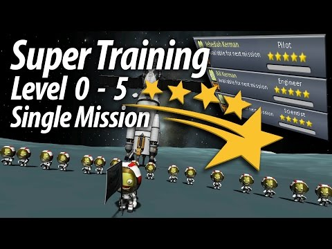 Super Kerbal Training - Level 0-5 in Single Mission (Tutorial: 25) Kerbal Space Program 1.1.3 Stock