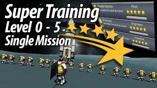 Super Kerbal Training - Level 0-5 in Single Mission (Tutorial: 25) Kerbal Space Program 1.1.3 Stock