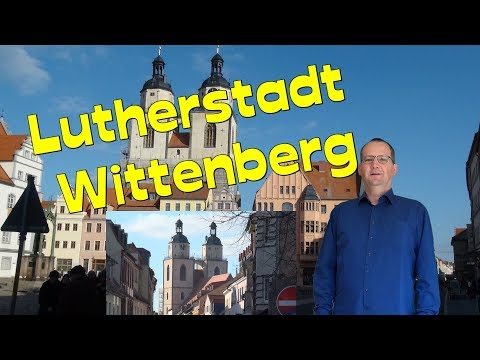 Wittenberg-Lutherstadt*Stadt des Reformators Martin Luther-Sachsen-Anhalt-Travel Guide
