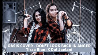Download Tissa Biani Azzahra X Dul Jaelani - DON'T LOOK BACK IN ANGER (OASIS Cover)