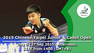 2015 Chinese Taipei Junior & Cadet Open - Day 5 Afternoon