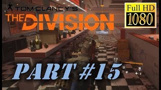 The Division Part 15 Commentary HD 1080p 60fps Walkthrough Playthrough Let