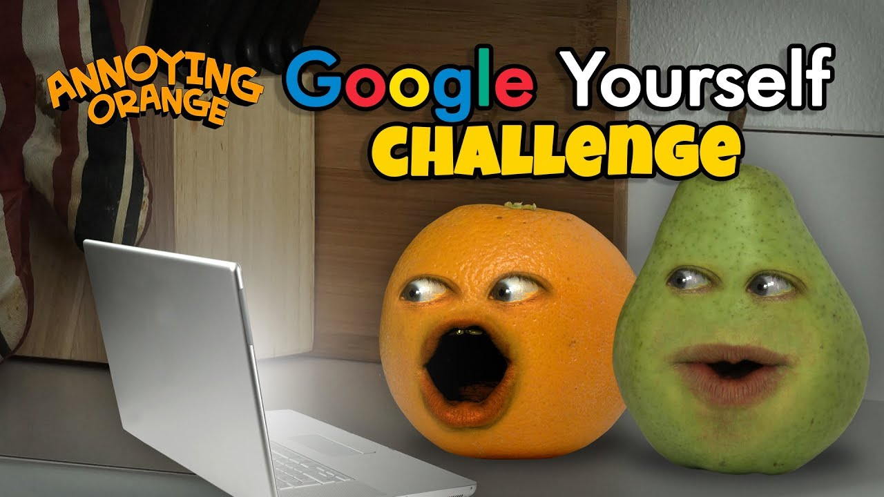 Download Annoying Orange - Google Yourself Challenge!