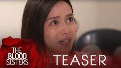 The Blood Sisters June 12, 2018 Teaser