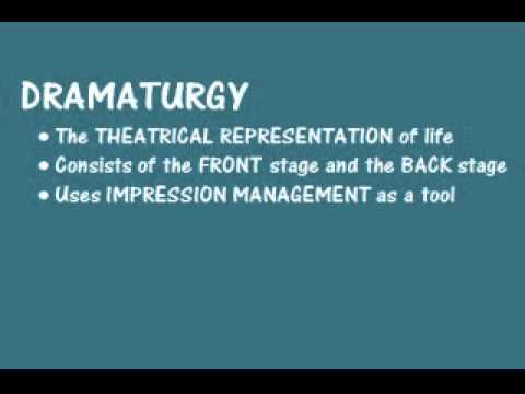 Erving Goffman's Dramaturgy