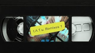 t.A.T.u. Remixes Playlist #1 [TAPE] [Witch House]