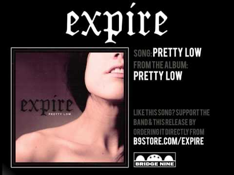 Expire - Pretty Low