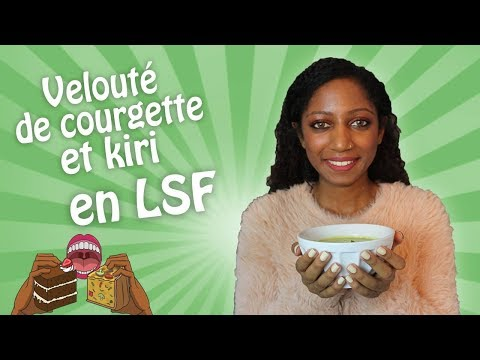 🥒veloute-de-courgette-avec-du-kiri-en-langue-des-signes---lsf---(-sous-titres)-hd🍵
