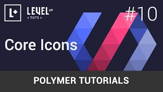 Polymer Tutorials #10 - Core Icons