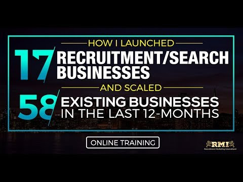 Online Training: How I Helped Launch 17 Recruitment / Search Businesses in the Last 12 Months