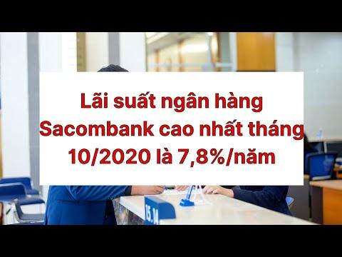 Lãi suất ngân hàng Sacombank cao nhất tháng 10/2020 là 7,8%/năm