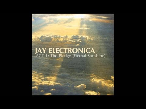 Jay Electronica - Act I: The Pledge (Abridged) [Eternal Sunshine, Rules, Voodoo Man, FYI]