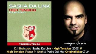 DJ Shah pres. Sasha Da Link - High Tension (Original Mix)