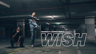 Mandou - Wish ft.  Marwan Pablo (Official Music Video) (ماندو - ويش مع مروان بابلو (الفيديو الرسمي