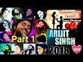 Arijit Singh Mashup 2018 - Valentine's Day Special | Arijit Singh Live Mashup 2018 | Part 1 Full HD