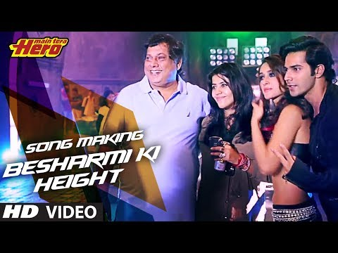 "Making of ""Besharmi Ki Height"" 