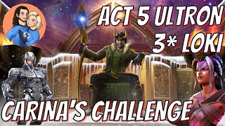 ASGARDIAN CHEDDER!! DOUBLE 6 STARS After Act 5.4 ULTRON With 3 Star LOKI - Carina's Challenge!