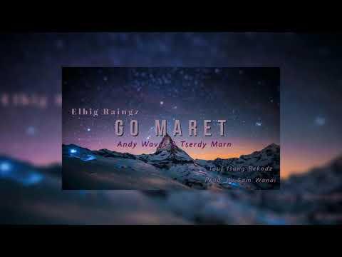 Download Elbig Raingz - Go Maret (ft Andy Wavez & Tserdy Marn)