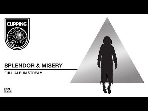 clipping. - Splendor & Misery [FULL ALBUM STREAM]