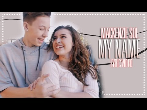 Mackenzie Sol - My Name (Lyric Video)