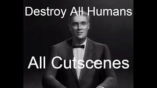 Destroy All Humans - All Cutscenes