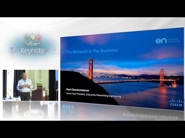 The Network is The Business – Ravi Chandrasekaran Senior VP, Enterprise Networking Business, Cisco